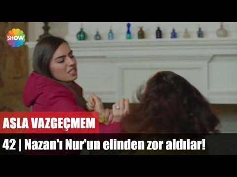 Nazan'ı Nur'un elinden zor aldılar! | Asla Vazgeçmem 42.Bölüm