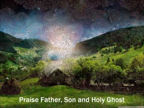 Doxology (with Lyrics) /✤Irish Blessing ~ A Wish✤