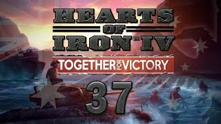 Hearts of Iron IV AUSTRALIA #37 Together for Victory DLC - Gameplay / Let