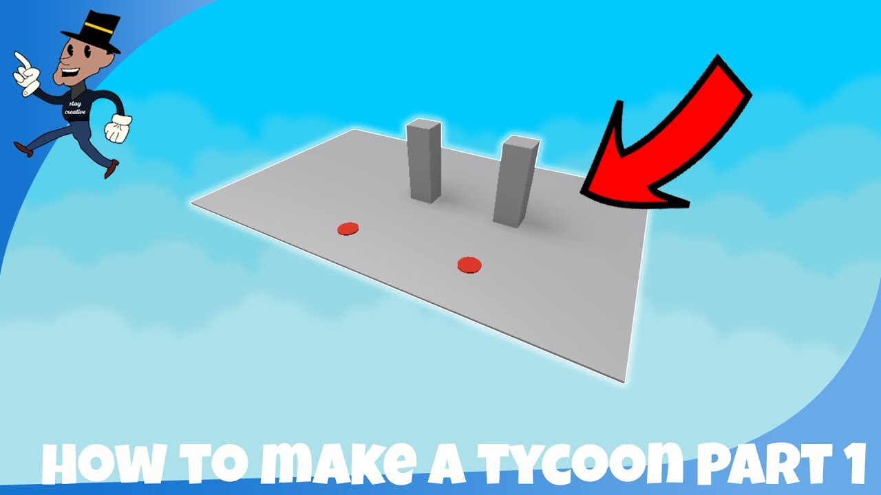 Roblox Create A Tycoon Roblox How To Make A Tycoon Part 1 Youtube