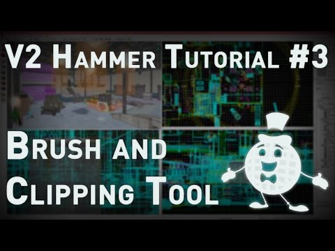 "Hammer Tutorial V2 Series #3 ""Getting intimate with brush tool, and introduction to clipping tool"""