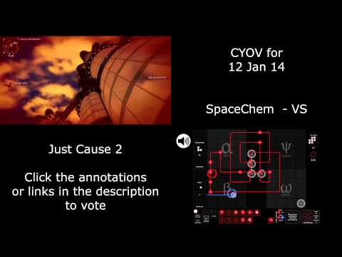 CYOV - SpaceChem VS Just Cause 2 - Choose Your Own Video