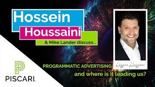 Piscari Insights: Hossein Houssaini - Programmatic Advertising