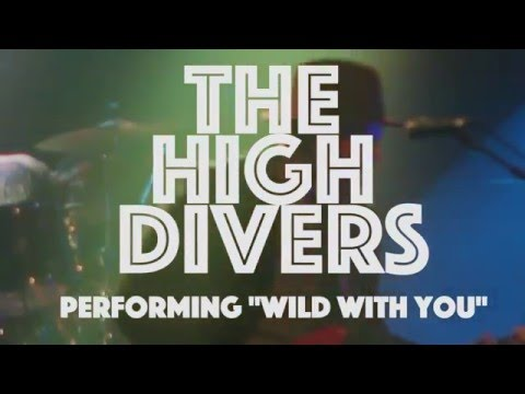 Wild With You - The High Divers