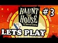 Lets Play Haunt the House: Terrortown - Part 3: The Theater