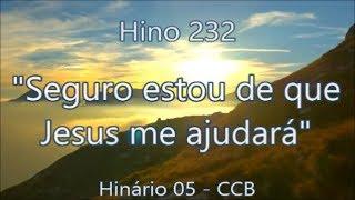 Letra: Seguro estou de que Jesus me ajudará E, lá do céu, de força ...