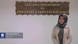 Siyasal Bilgiler Fakültesi / Çalışma Ekonomisi ve Endüstri İlişkileri Bölümü Tanıtım Filmi