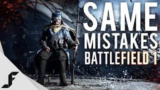 Repeat youtube video THE SAME MISTAKES - Battlefield 1