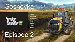 Farming Simulator 17 Carrière (FR QC) Sosnovka Ep.2