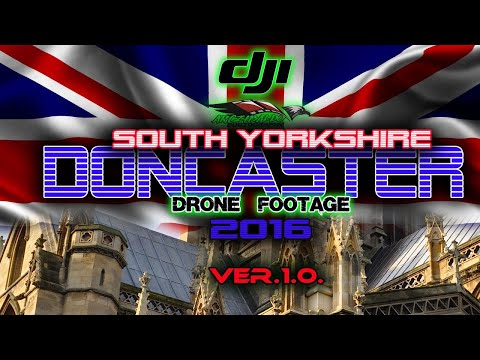 DONCASTER - SOUTH YORKSHIRE - UNITED KINDGDOM - FULL HD DRONE CINEMATOGRAPHY