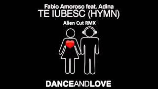 Fabio Amoroso feat Adina - Te Iubesc (Alien Cut RMX).mpg
