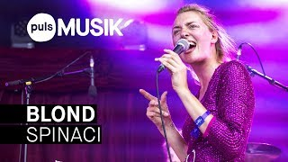 Blond - Spinaci (live beim PULS Open Air 2018)