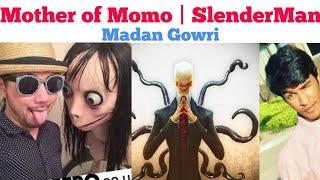 Mother of MoMo | Slender Man | Madan Gowri | MG