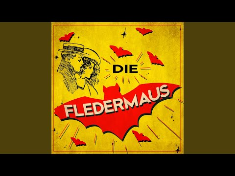 Die Fledermaus, Act 3: Finale - O Fledermaus