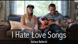 Kelsea Ballerini - I Hate Love Songs / Hannah & David Cover