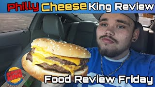 Burger King's Philly Cheese King Review!