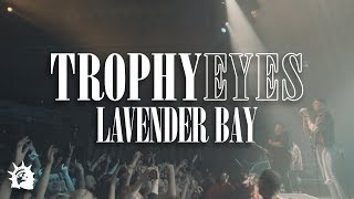 Trophy Eyes - Lavender Bay (Official Music Video)