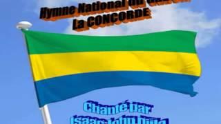 La CONCORDE  Hymne National du Gabon chanté  par Isaac John Djila
