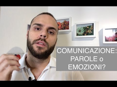 COMUNICAZIONE: PAROLE o EMOZIONI