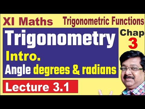 Trigonometric Functions, Trigonometry, Angle Degrees And Radians, Class 11 Maths Chapter 3, 3.1