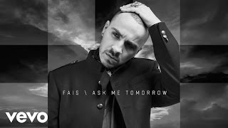 Fais - Ask Me Tomorrow (official audio)