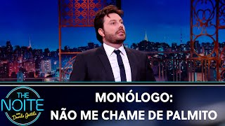 Monólogo: Não me chame de palmito | The Noite (11/09/19)