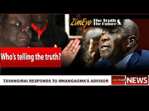 TSVANGIRAI RESPONDS TO MNANGAGWA'S ADVISOR
