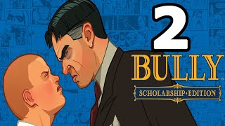 Bully: Scholarship Edition Walkthrough Part 2 - No Commentary Playthrough (PC)
