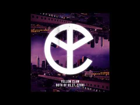 Yellow Claw - Both Of Us Feat Stor-I (Audio)