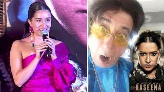 Shraddha Kapoor On Shakti Kapoor's Reaction On Haseena Parkar Movie