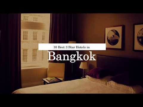10 Best 3 Star Hotels in Bangkok - 2018