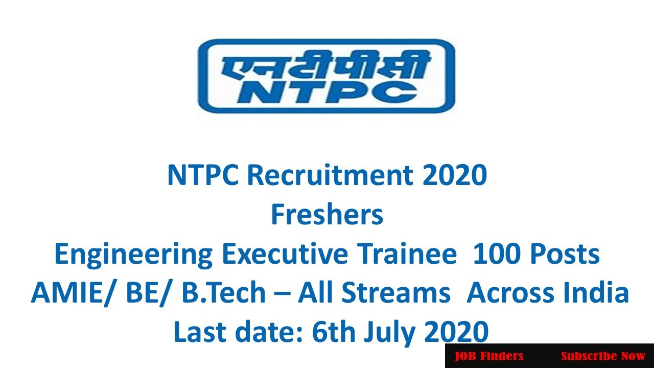 NTPC Recruitment 2020 Fresher AMIE/ BE/ B.Tech – All Streams  Across India  Last date: 6th July 2020