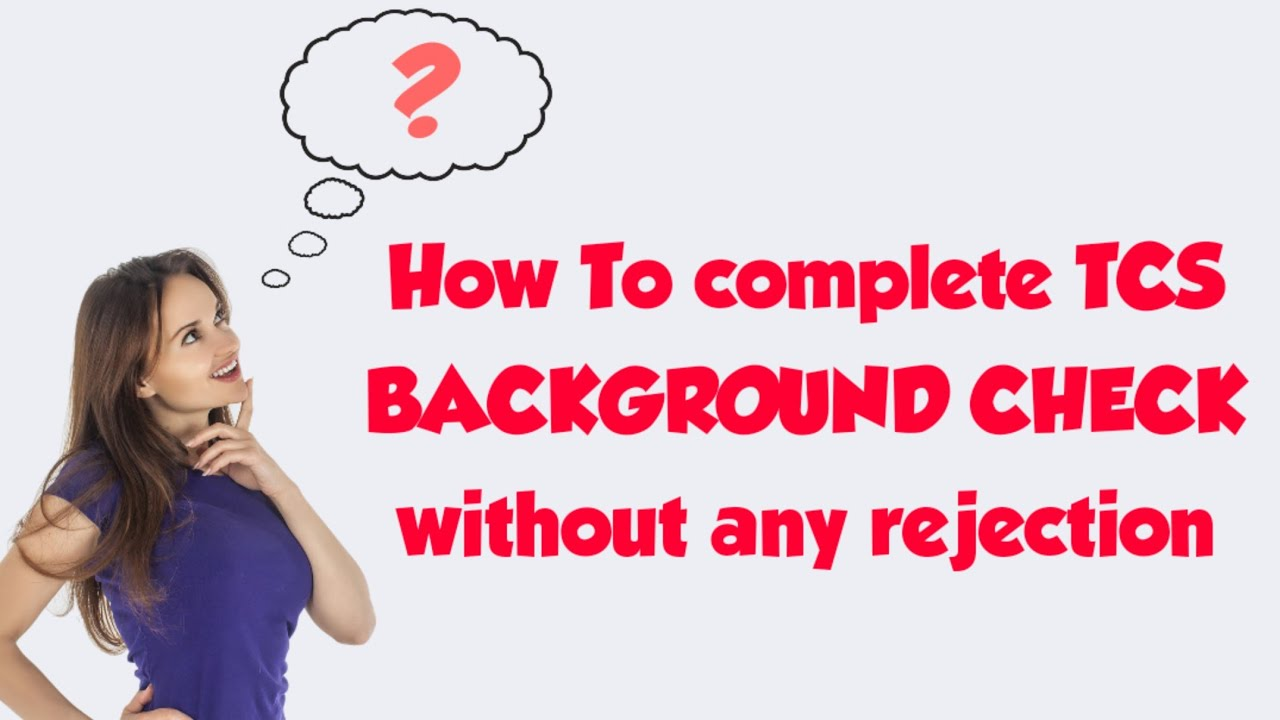 How To Complete TCS Background check (BGC) Smoothly ...