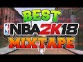 BEST NBA2K18 MIXTAPE   BEST ANKLE BREAKERS   PLAYGROUND HIGHLIGHTS   PARK DUNKS AND MORE