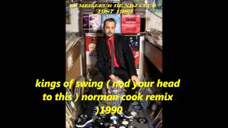 kings of swing ( nod your head to this ) norman cook remix 1990
