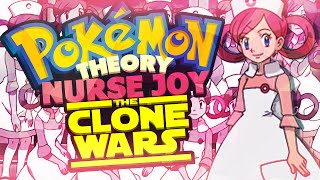 Pokemon Theory - Nurse Joy The Clone Wars