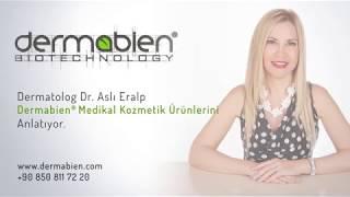 Dermatolog Dr. Aslı Eralp Dermabien Ürünleri Hakkında Bilgilendiriyor