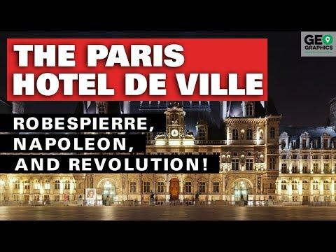 The Paris Hotel De Ville: Robespierre, Napoleon, And Revolution!