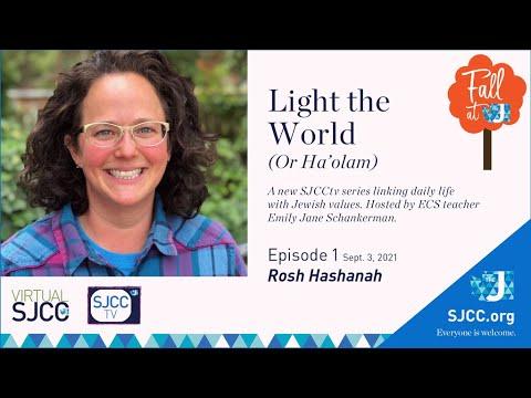Light the World (Or Ha'olam) Video Series: Rosh Hashanah