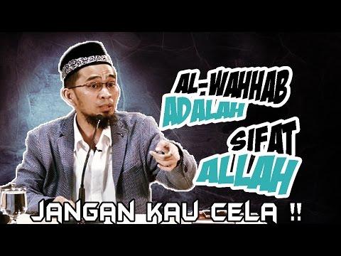 Hati hati, Al Wahhab adalah Sifat Allah ~ Jgn Mencela ! | Ustadz Adi Hidayat Lc MA