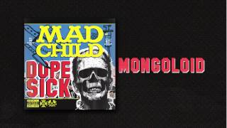 Madchild - MONGOLOID (Track 13 from DOPE SICK - IN STORES NOW!)