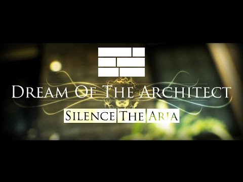 Silence The Aria - Dream Of The Architect [voices]