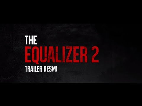 THE EQUALIZER 2 - Official Trailer - SUB Indonesia (HD)