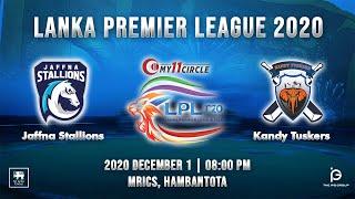 Match 8 - Jaffna Stallions vs Kandy Tuskers | LPL 2020