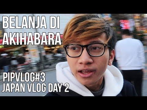 PipVlog #3 - Belanja Action Figure Di Akihabara !