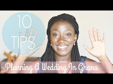 10 Tips on How To Plan A Wedding In Ghana || ADEDE