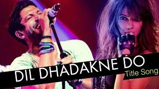 Dil Dhadakne Do TITLE SONG RELEASES | Priyanka Chopra, Farhan Akhtar