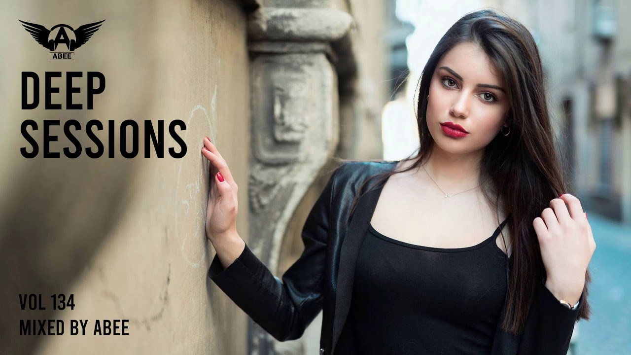 Deep Sessions # Vol 134 - 2019 | Vocal Deep House Music ★ Mix By Abee