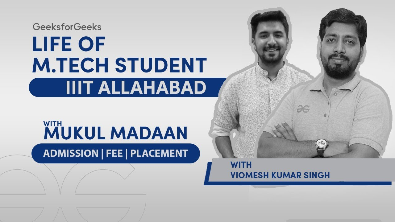 Life of MTech student at IIIT Allahabad | Admission, Fee, Placement, Research