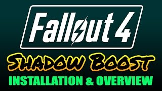 Fallout 4 - Shadow Boost Performance Mod - Installation and Overview